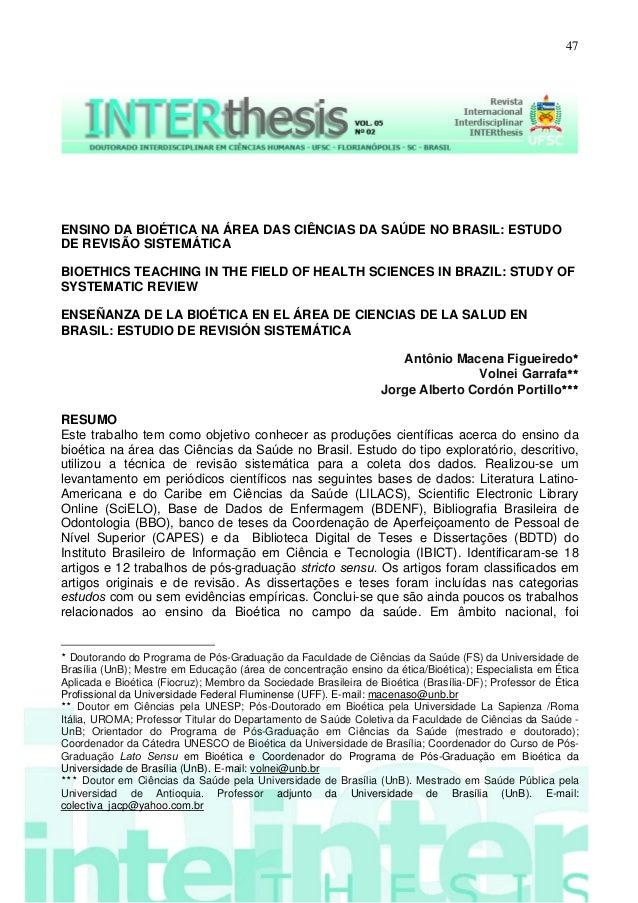 47 ENSINO DA BIOÉTICA NA ÁREA DAS CIÊNCIAS DA SAÚDE NO BRASIL: ESTUDO DE REVISÃO SISTEMÁTICA BIOETHICS TEACHING IN THE FIE...