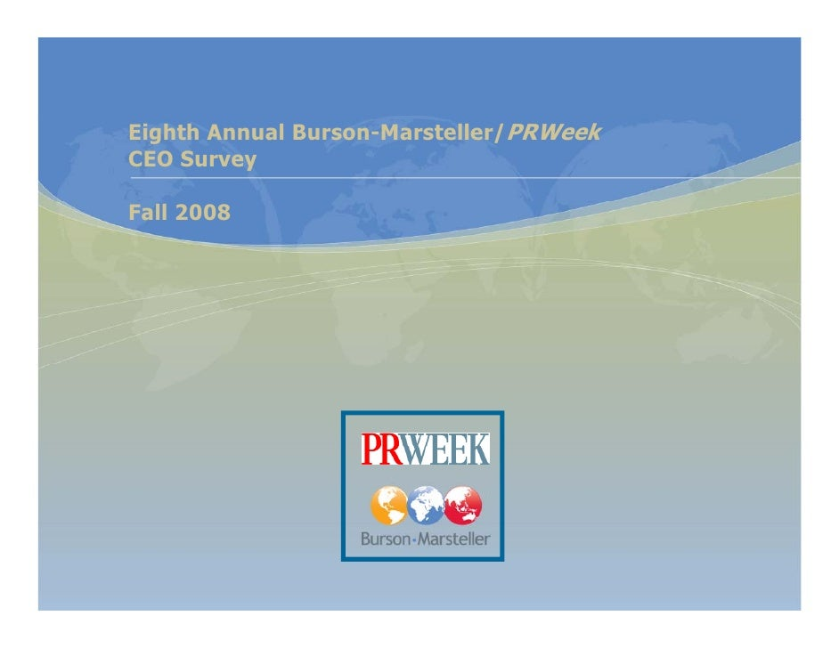 Eighth Annual Burson-Marsteller/PRWeek CEO Survey  Fall 2008