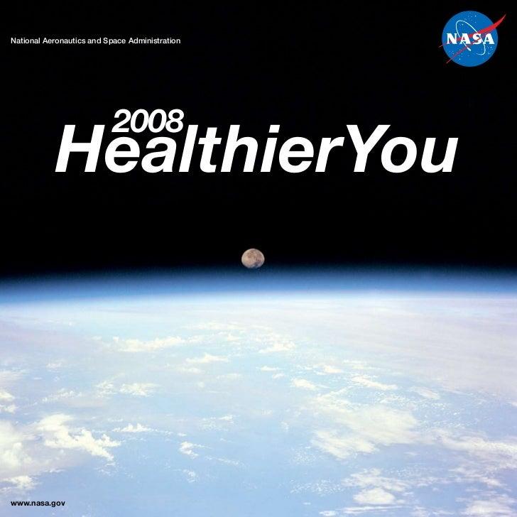 National Aeronautics and Space Administration                                2008            HealthierYou     www.nasa.gov