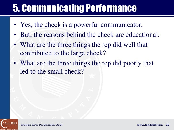 5. Communicating Performance • Yes, the check is a powerful communicator. • But, the reasons behind the check are educatio...