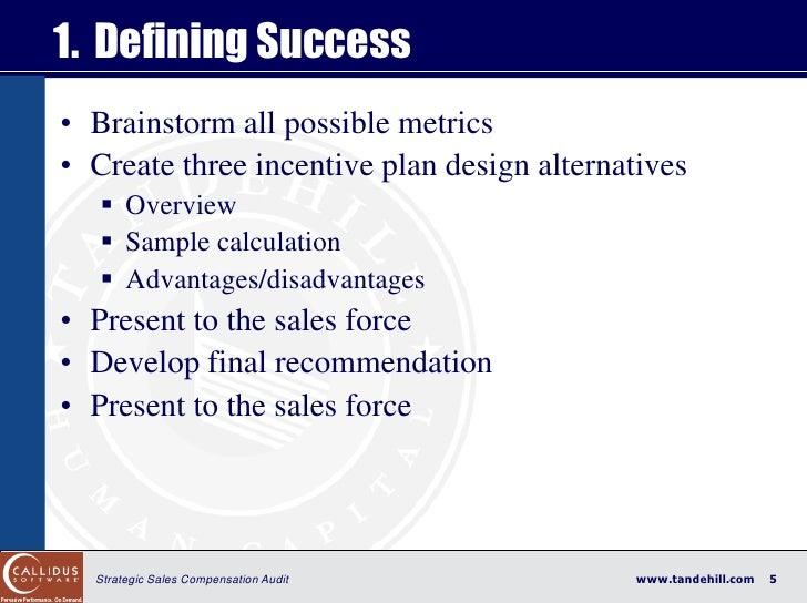 1. Defining Success • Brainstorm all possible metrics • Create three incentive plan design alternatives     Overview    ...