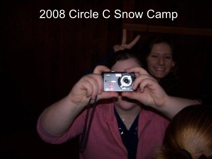 2008 Circle C Snow Camp