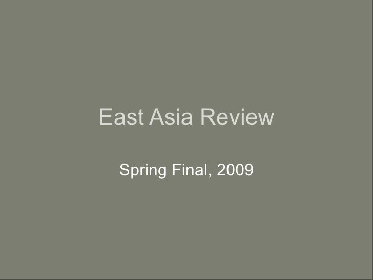 East Asia Review   Spring Final, 2009
