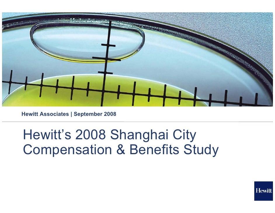 Hewitt Associates | September 2008    Hewitt's 2008 Shanghai City Compensation & Benefits Study