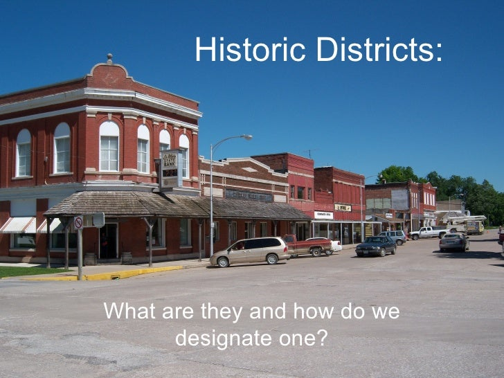Historic Districts: What are they and how do we designate one?