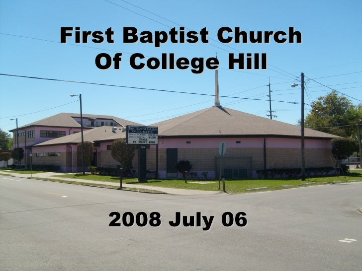 First Baptist Church Of College Hill 2008 July 06