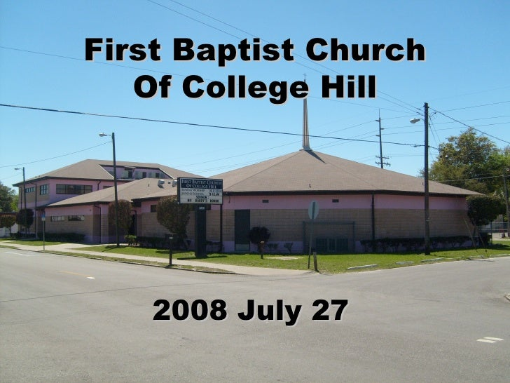 First Baptist Church Of College Hill 2008 July 27