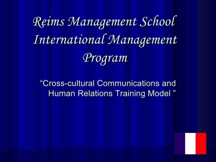 "Reims Management School  International Management Program "" Cross-cultural Communications and Human Relations Training Mod..."