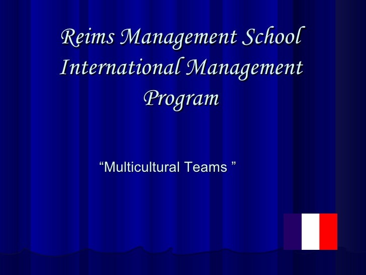 "Reims Management School  International Management Program "" Multicultural Teams """