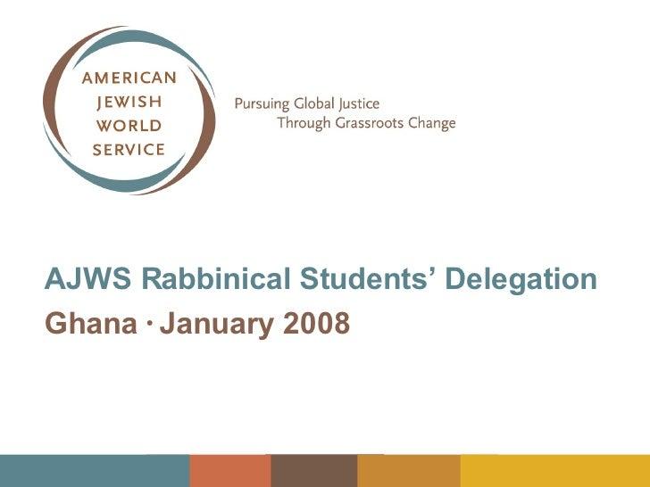 AJWS Rabbinical Students' Delegation Ghana  ●   January 2008