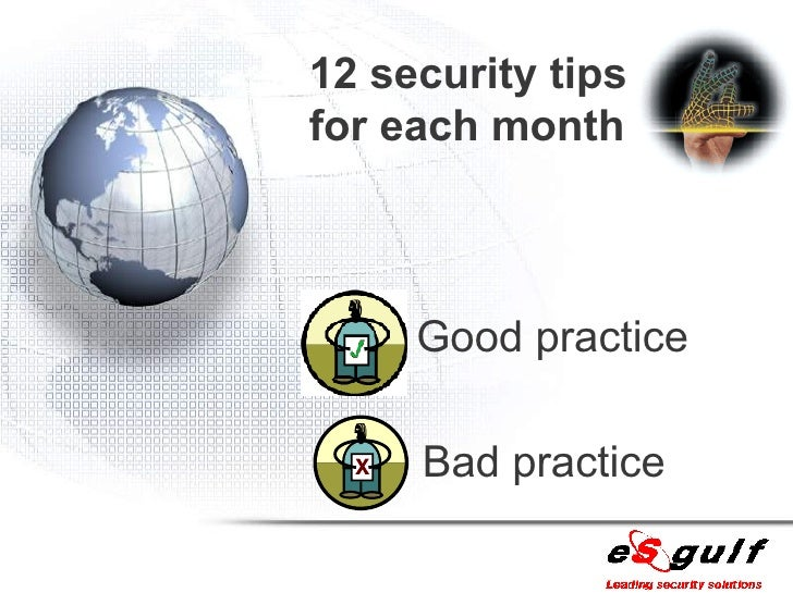 12 security tips for each month Good practice Bad practice