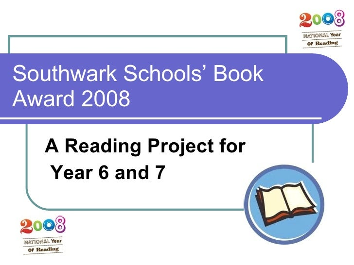 Southwark Schools' Book Award 2008 A Reading Project for Year 6 and 7