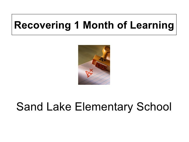 Sand Lake Elementary School Recovering 1 Month of Learning