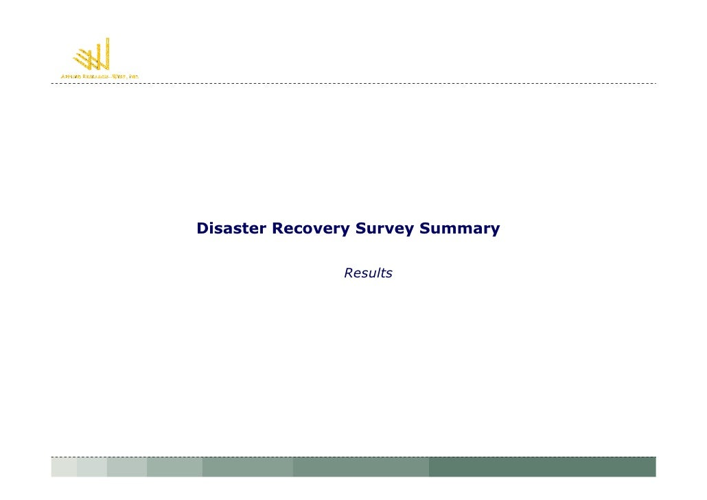 Disaster Recovery Survey Summary                 Results