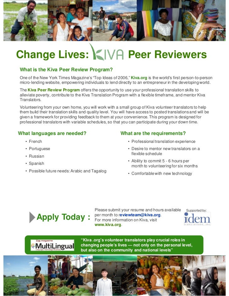 Change Lives:                                                 Peer ReviewersWhat is the Kiva Peer Review Program?One of th...