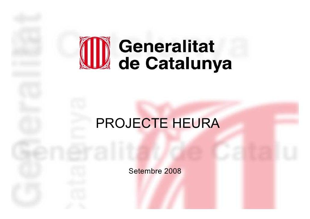 PROJECTE HEURA      Setembre 2008