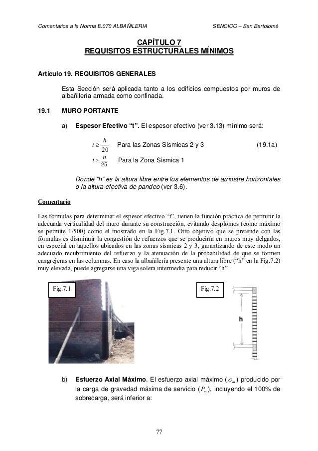 Comentarios a la Norma E.070 ALBAÑILERIA SENCICO – San Bartolomé 77 CAPÍTULO 7 REQUISITOS ESTRUCTURALES MÍNIMOS Artículo 1...