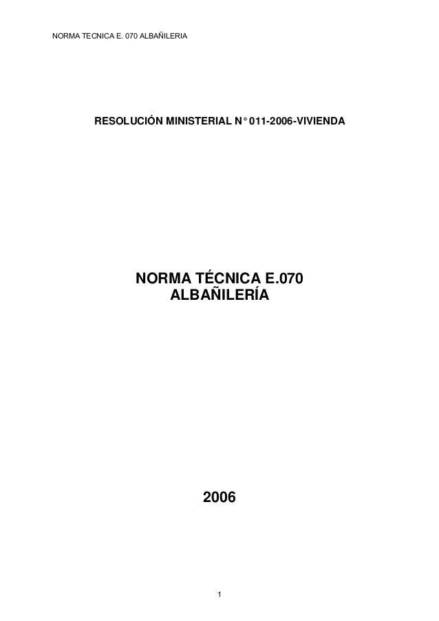 NORMA TECNICA E. 070 ALBAÑILERIA         RESOLUCIÓN MINISTERIAL N° 011-2006-VIVIENDA                   NORMA TÉCNICA E.070...