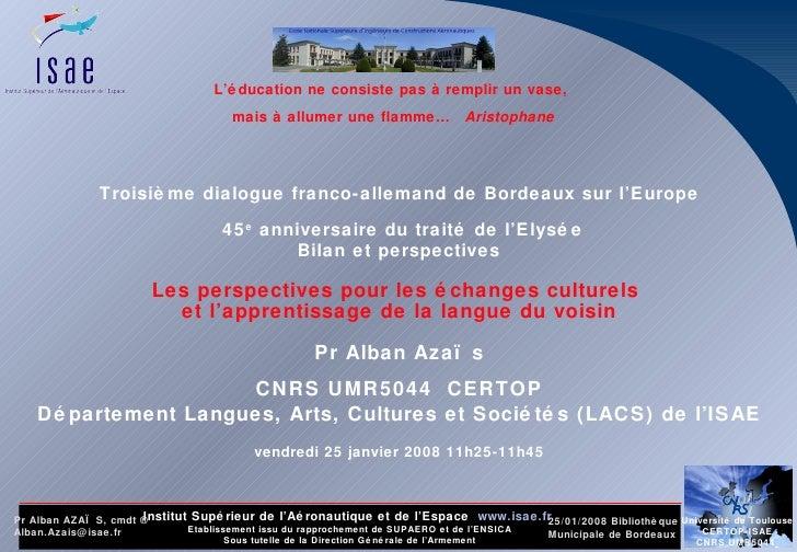 Troisième dialogue franco-allemand de Bordeaux sur l'Europe  45 e  anniversaire du traité de l'Elysée  Bilan et perspectiv...
