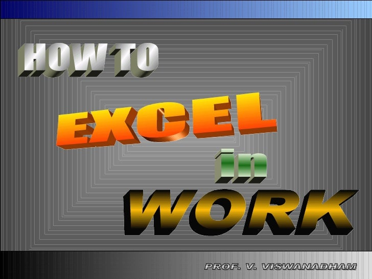 PROF. V. VISWANADHAM WORK HOW TO EXCEL in