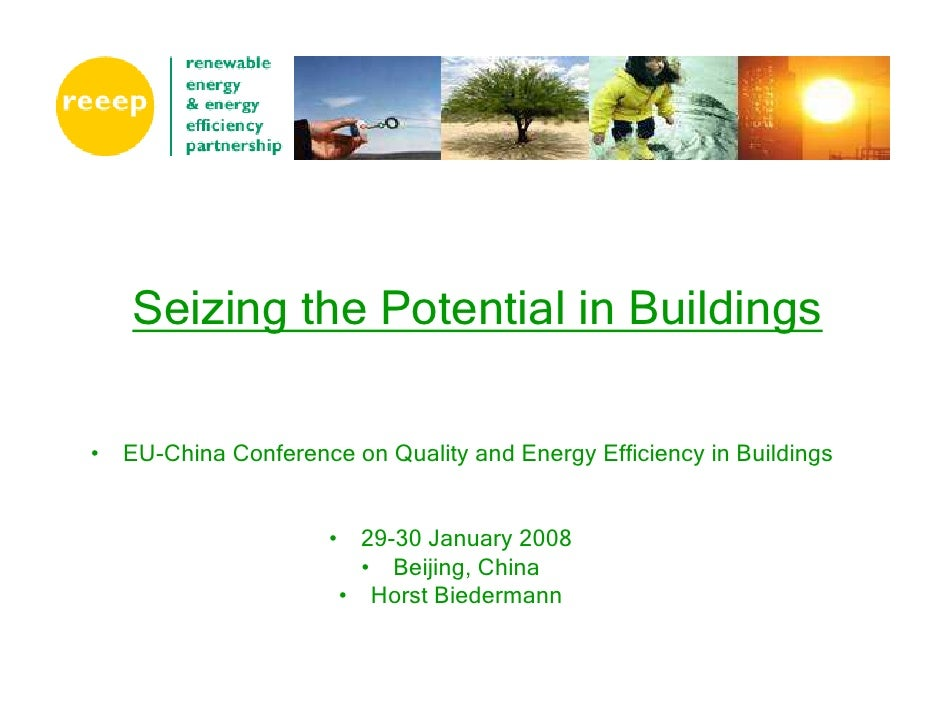 Seizing the Potential in Buildings  • EU-China Conference on Quality and Energy Efficiency in Buildings                   ...