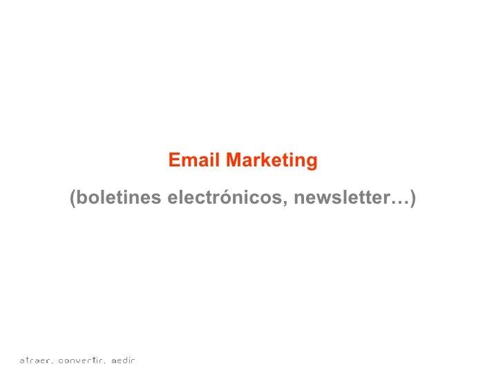 Email Marketing (boletines electrónicos, newsletter…)