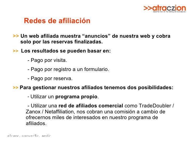 """Redes de afiliación <ul><li>>>   Un web afiliada muestra """"anuncios"""" de nuestra web y cobra solo por las reservas finalizad..."""