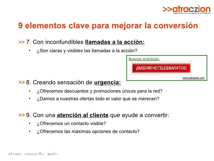 9 elementos clave para mejorar la conversión <ul><li>7. Con inconfundibles  llamadas a la acción: </li></ul><ul><ul><li>¿S...