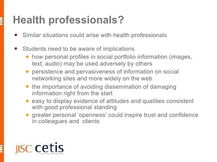 Health professionals?    Similar situations could arise with health professionals     Students need to be aware of impli...