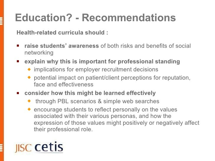 Education? - Recommendations Health-related curricula should :     raise students' awareness of both risks and benefits o...
