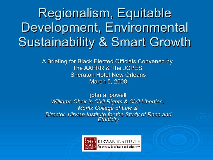 Regionalism, Equitable Development, Environmental Sustainability & Smart Growth A Briefing for Black Elected Officials Con...