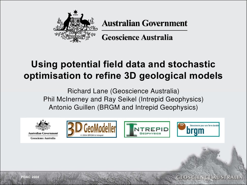 Using potential field data and stochastic optimisation to refine 3D geological models                    Richard Lane (Geo...