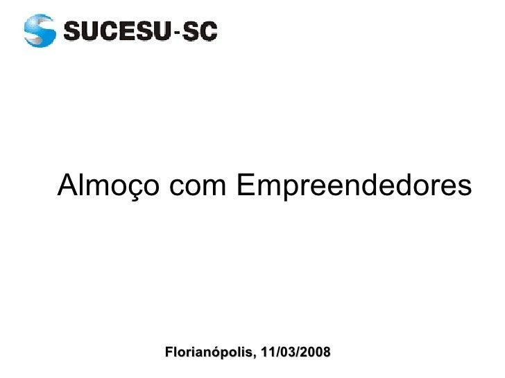 Almoço com Empreendedores Florianópolis, 11/03/2008