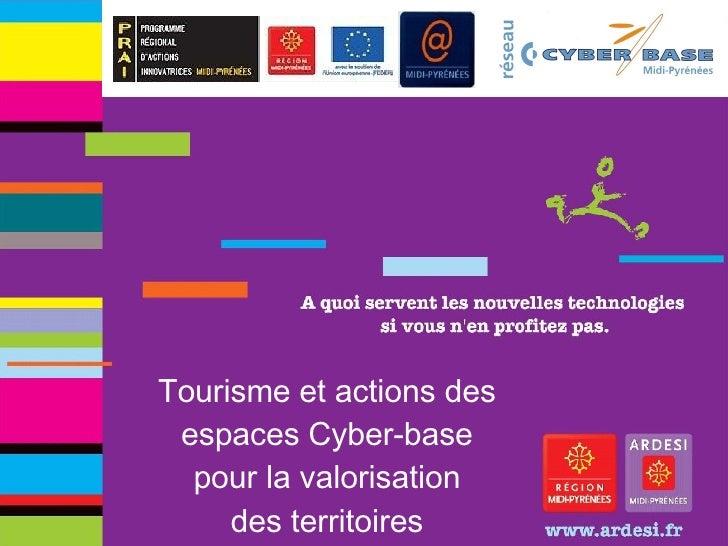 Tourisme et actions des espaces Cyber-base pour la valorisation des territoires