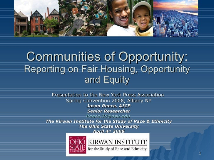 Communities of Opportunity: Reporting on Fair Housing, Opportunity and Equity Presentation to the New York Press Associati...
