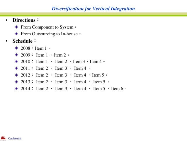 Diversification for Vertical Integration•       Directions:               From Component to System。               From Out...