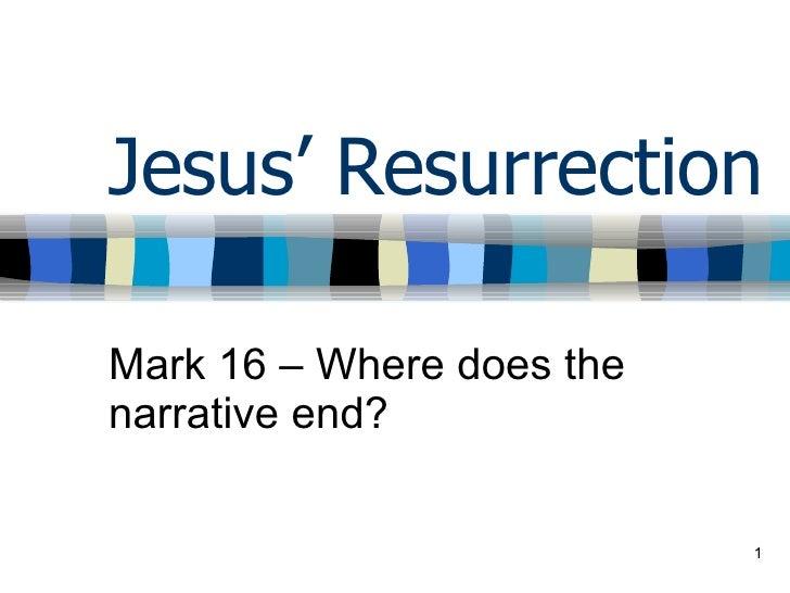 Jesus' Resurrection Mark 16 – Where does the narrative end?