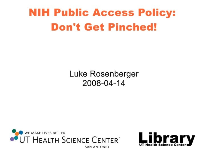 NIH Public Access Policy:  Don't Get Pinched! Luke Rosenberger 2008-04-14