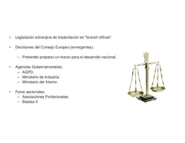 """Marcos Regulatorios del Buen Gobierno • Legislación extranjera de implantación en """"branch offices"""". • Decisiones del Conse..."""