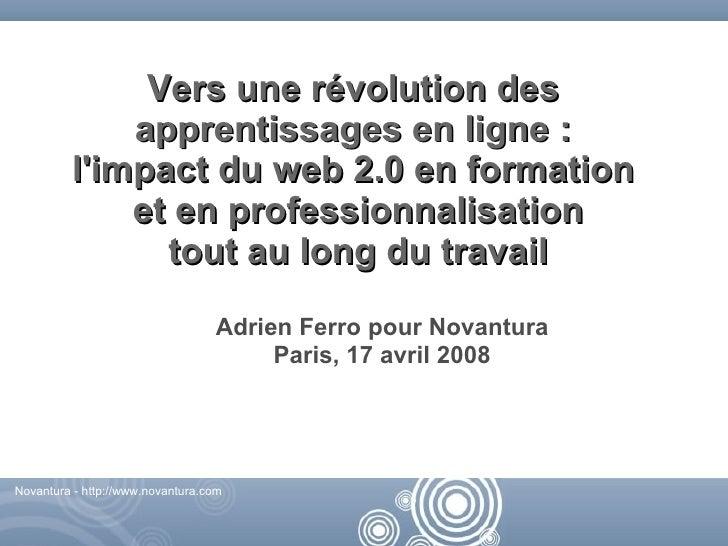 Vers une révolution des              apprentissages en ligne :          l'impact du web 2.0 en formation              et e...
