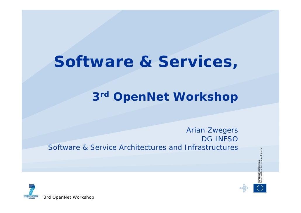 Software & Services,                     3rd OpenNet Workshop                                         Arian Zwegers       ...