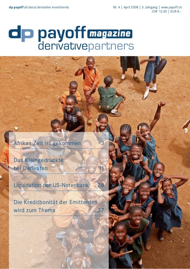 dp payoff all about derivative investments  Afrikas Zeit ist gekommen  Nr. 4 | April 2008 | 5. Jahrgang | www.payoff.ch CH...