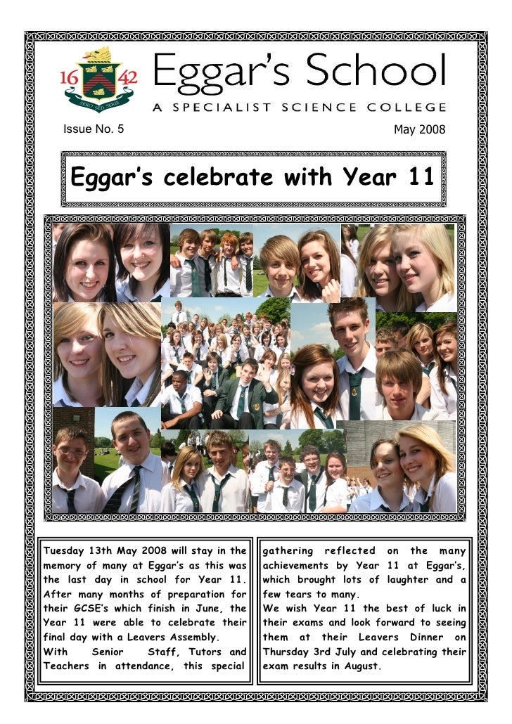Issue No. 5                                                    May 2008          Eggar's celebrate with Year 11     Tuesda...