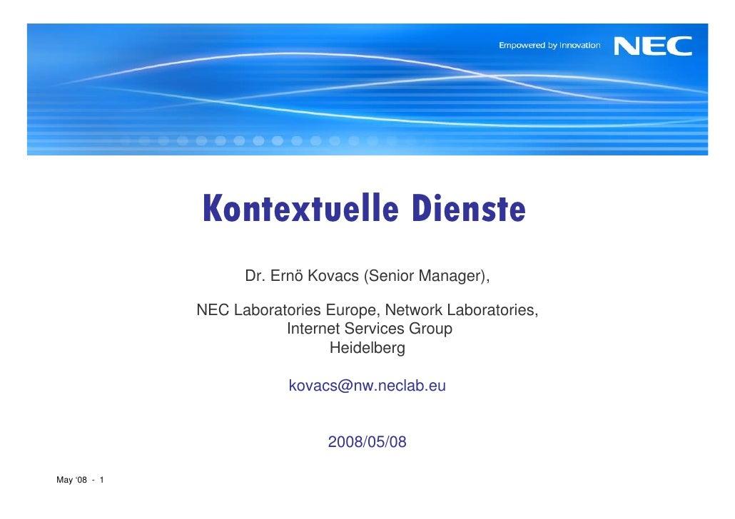 Kontextuelle Dienste                           Dr. Ernö Kovacs (Senior Manager),                  NEC Laboratories Europe,...