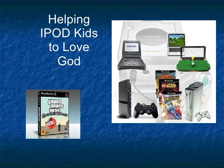 Helping IPOD Kids to Love God