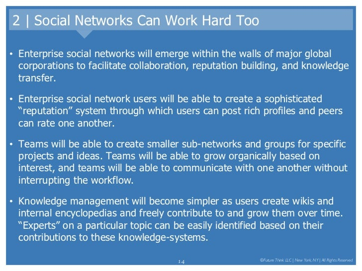 2   Social Networks Can Work Hard Too <ul><li>Enterprise social networks will emerge within the walls of major global corp...