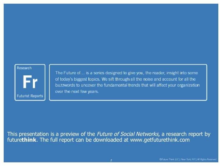 <ul><li>This presentation is a preview of the  Future of Social Networks , a research report by future think . The full re...