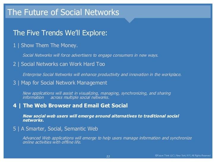 The Future of Social Networks <ul><li>The Five Trends We'll Explore: </li></ul><ul><li>1 | Show Them The Money.  </li></ul...
