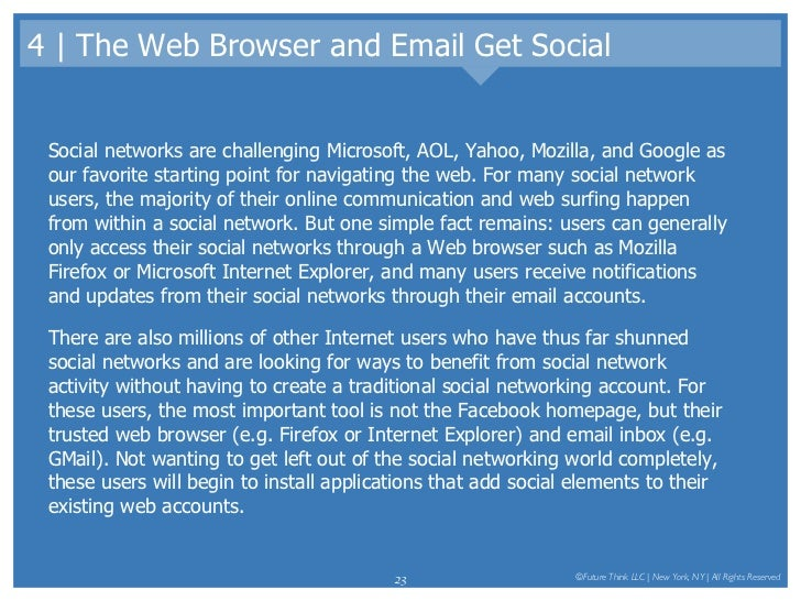 4 | The Web Browser and Email Get Social <ul><li>Social networks are challenging Microsoft, AOL, Yahoo, Mozilla, and Googl...
