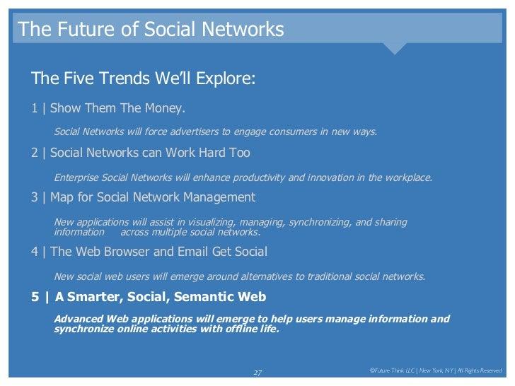 The Future of Social Networks <ul><li>The Five Trends We'll Explore: </li></ul><ul><li>1   Show Them The Money.  </li></ul...
